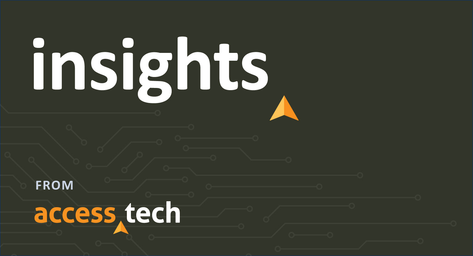Insights from Access Tech